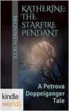 Katherine: The Starfire Pendant (The Vampire Diaries; Petrova Doppelganger #2)