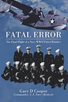 Fatal Error: The Final Flight of a Navy WWII Patrol Bomber