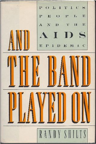 the band played on by randy shilts Randy shilts was employed by the 'the san francisco chronicle' to cover gay issues in 1981, the year aids came to international attention, and from 1982 shilts devoted himself to covering the story of the disease and its medical, social and political implications.