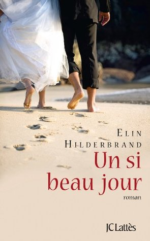 Ebook Un si beau jour by Elin Hilderbrand read!
