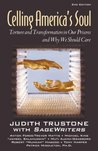 Celling America's Soul: Torture and Transformation In Our Prisons & Why We Should Care