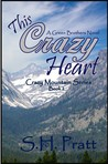 This Crazy Heart (Crazy Mountain Series #2) (A Green Brothers Novel)