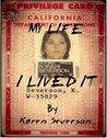 My Life I Lived It
