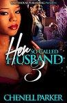 Her So Called Husband 3: Till Death Do Us Part