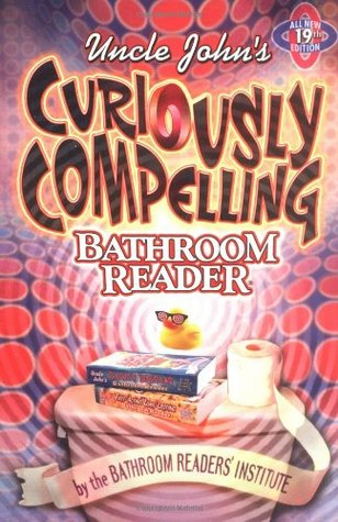 Uncle John's Curiously Compelling Bathroom Reader by Bathroom Readers' Institute