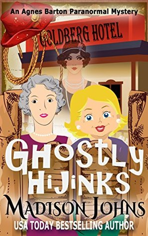 Ghostly Hijinks (Agnes Barton Paranormal Mystery, #2)