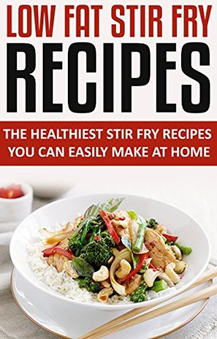 Cast Iron Stir Fry Recipes: The Healthiest Stir-Fry Recipes You Can Easily Make At Home