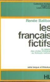 Les Français Fictifs: Le Rapport Des Styles Littéraires Au Français National