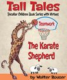 Tall Tales: The Karate Shepherd,Peculiar Children Book Series with Virtues: Teamwork