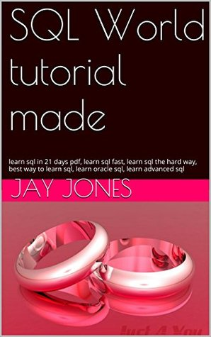 SQL World tutorial made: learn sql in 21 days pdf, learn sql fast, learn sql the hard way, best way to learn sql, learn oracle sql, learn advanced sql