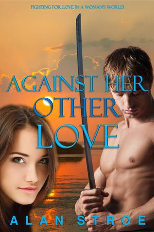 Against Her Other Love