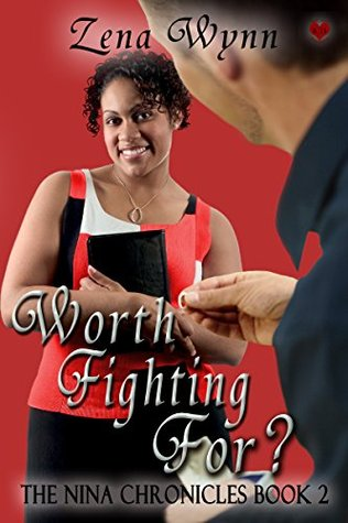Worth Fighting For? (The Nina Chronicles Updated, #2)