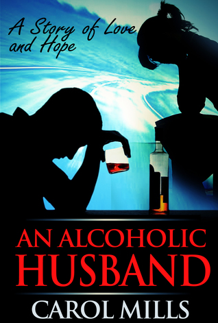 An Alcoholic Husband - a Story of Love a...