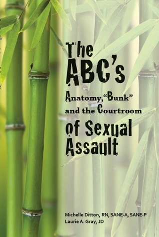 """The ABC's of Sexual Assault: Anatomy, """"Bunk"""" and the Courtroom"""