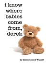 I Know Where Babies Come From, Derek by DiscontentedWinter