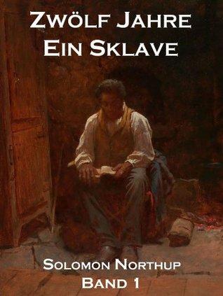 Zwölf Jahre Ein Sklave, Band 1: 12 Years A Slave
