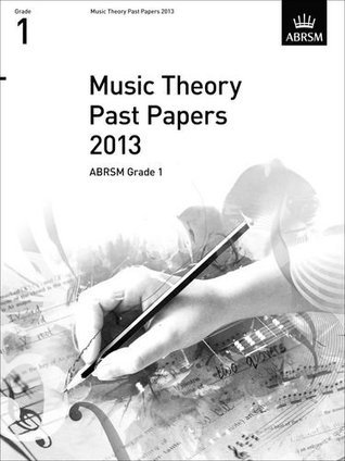 Music Theory Past Papers 2013, ABRSM Grade 1 (Theory of Music Exam papers & answers