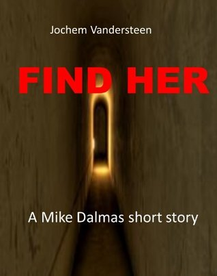 Find Her: A Mike Dalmas Story