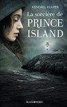 La Sorcière de Prince Island by Kendall Kulper