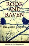 Rook and Raven (The Celtic Kingdom, #1)