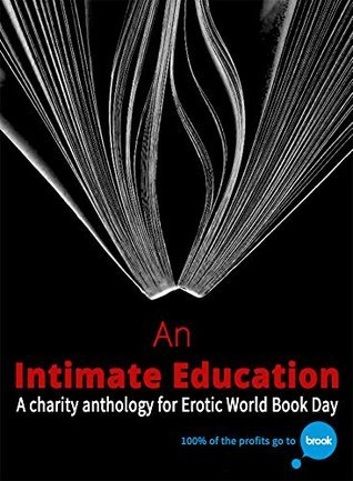 An Intimate Education: A charity anthology for Erotic World Book Day