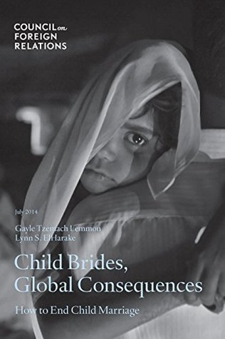 Child brides, global consequences: how to end child marriage by Gayle Tzemach Lemmon