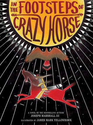 In the Footsteps of Crazy Horse by Joseph M. Marshall III