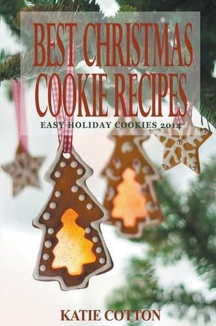 Best christmas cookie recipes: easy holiday cookies 2014 by Katie Cotton