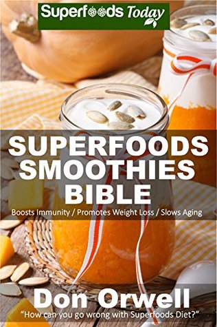 Superfoods smoothies bible over 150 blender recipes whole foods 25077674 forumfinder Images