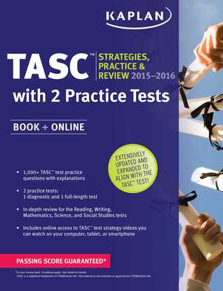 Kaplan TASC 2015-2016 Strategies, Practice, and Review with 2 Practice Tests: Book + Online + Videos + Mobile