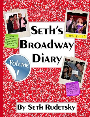 seth-s-broadway-diary-volume-1-part-1