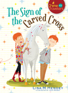 The Sign of the Carved Cross (Chime Travelers,  #2)