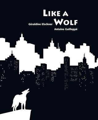 Like a Wolf by Geraldine Elschner
