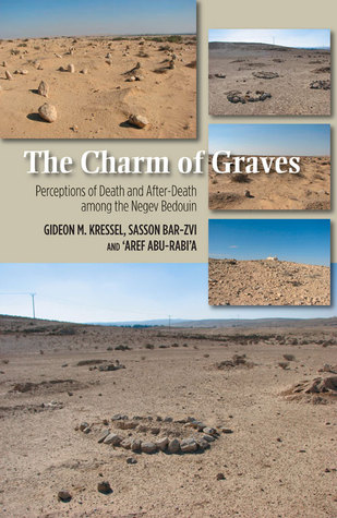 The Charm of Graves: Perceptions of Death After-Death Among the Negev Bedouin