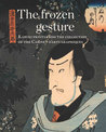 The Frozen Gesture: Kabuki Prints from the Collection of the Cabinet D'Arts Graphiques