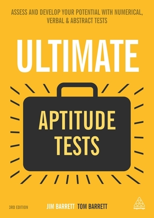 Ultimate Aptitude Tests: Assess and Develop Your Potential with Numerical, Verbal and Abstract Tests