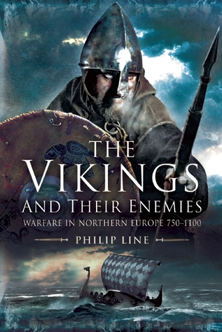 The Vikings and Their Enemies: Warfare in Northern Europe, 750–1100