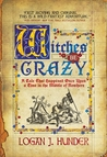 Witches Be Crazy by Logan J. Hunder