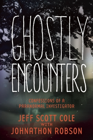 Ghostly encounters confessions of a paranormal investigator by jeff 23130162 fandeluxe Gallery