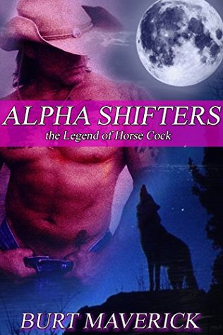 Alpha Shifters: The Legend of Horse Cock