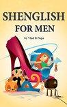 Shenglish for men