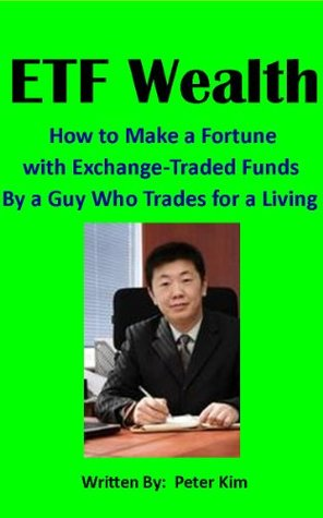 ETF Wealth: How to Make a Fortune with Exchange-Traded Funds