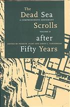 The Dead Sea Scrolls After Fifty Years: A Comprehensive Assessment