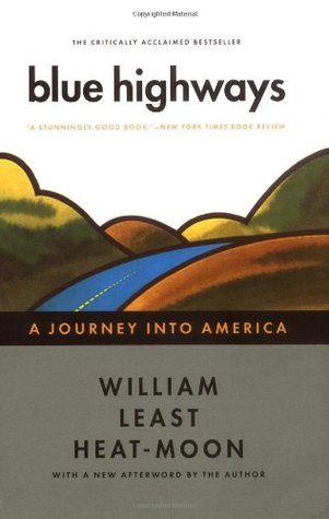 Blue Highways by William Least Heat-Moon