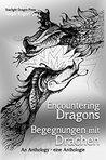 Begegnungen mit Drachen: Eine Anthologie