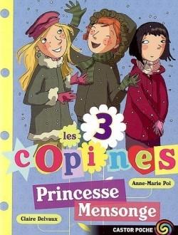 les 3 copines: Princesse mensonge