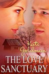 The Love Sanctuary by Kate Goldman