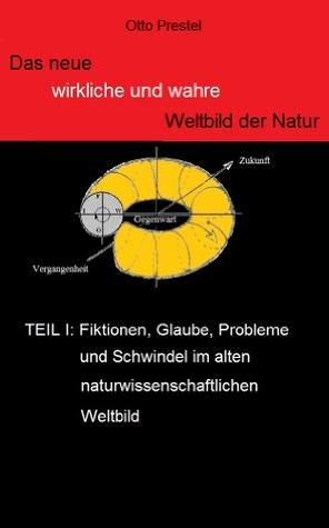 Das neue wirkliche und wahre Weltbild der Natur by Otto Prestel