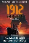 #1 1912 Unbreakable: The Most Original NOVEL of The TITANIC LOVE STORY
