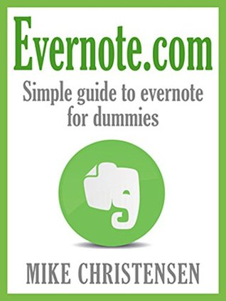 Evernote.com: Simple guide to evernote for dummies